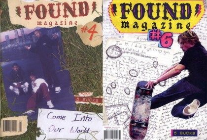 Issues 4 and 6 of Found Magazine, which Rothbart created in 2002. His book tour for My Heart is an Idiot is also Found's 10th Anniversary Tour, with which they're celebrating the launch of a new issue.